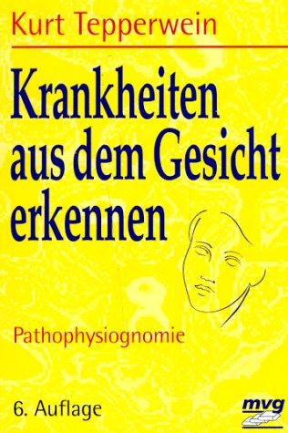 9783478031806: Krankheiten aus dem Gesicht erkennen. Pathophysiognomie.