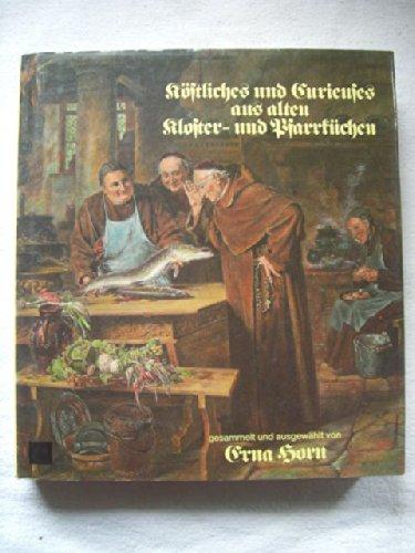 9783478051903: Köstliches und Curieuses aus alten Kloster- und Pfarrküchen