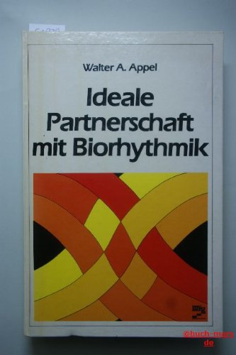 Ideale Partnerschaft mit biorhythmik: Appel, Walter A.