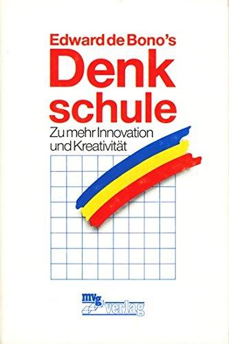 9783478070003: Edward de Bono's Denkschule. Zu mehr Innovation und Kreativität