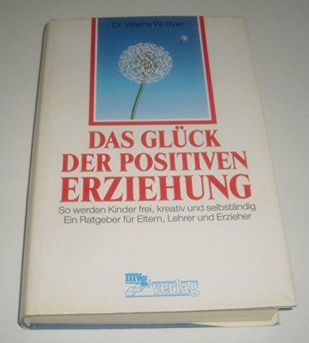 Das Glück der positiven Erziehung
