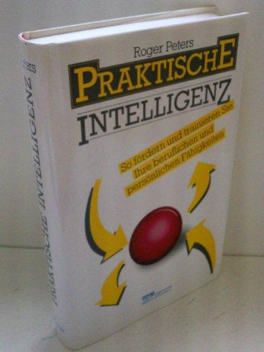9783478072007: Praktische Intelligenz. So fördern und trainieren Sie Ihre beruflichen und persönlichen Fähigkeiten