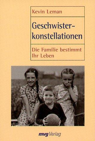 Geschwisterkonstellationen. Die Familie bestimmt Ihr Leben. (3478083028) by Leman, Kevin