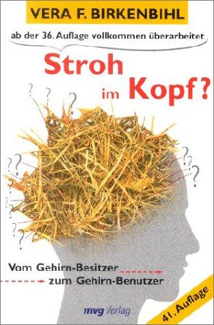 9783478083225: Stroh im Kopf? Vom Gehirn-Besitzer zum Gehirn-Benutzer.