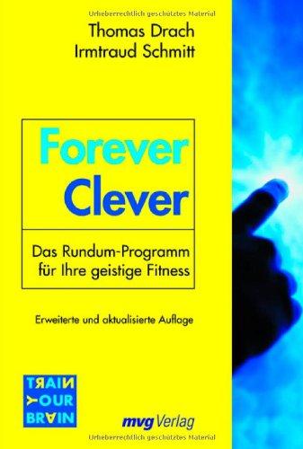 9783478083829: Forever Clever. Das Rundum-Programm f�r Ihre geistige Fitness.
