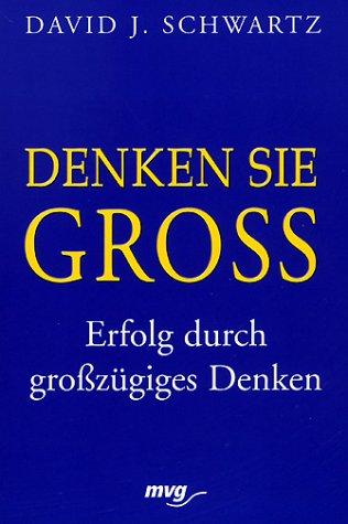 Denken Sie groß. Erfolg durch großzügiges Denken. (3478084008) by Schwartz, David J.; Künzel, Helga.