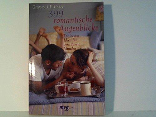 399 romantische Augenblicke. Die besten Ideen für verträumte Stunden. (3478084040) by Godek, Gregory J. P.