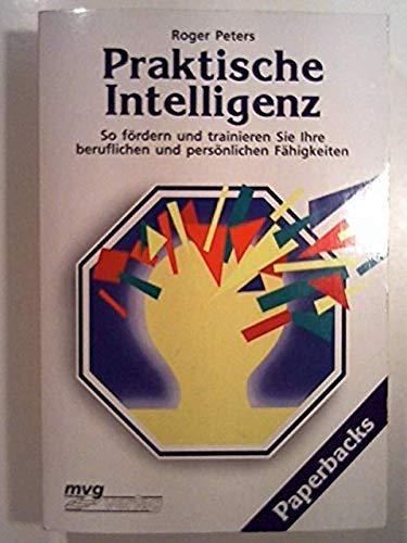 9783478084314: Praktische Intelligenz. So fördern und trainieren Sie Ihre beruflichen und persönlichen Fähigkeiten