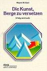 9783478084734: Die Kunst, Berge zu versetzen