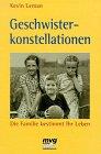 9783478084987: Geschwisterkonstellationen. Die Familie bestimmt Ihr Leben