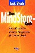 Das MindStore- Buch. Das ultimative Fitness- Programm für Ihren Kopf. (3478086523) by Jack Black