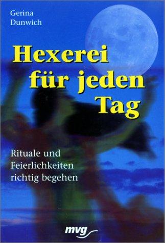 Hexerei für jeden Tag. Rituale und Feierlichkeiten richtig begehen. (3478087929) by Gerina Dunwich