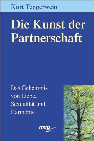 9783478088336: Die Kunst der Partnerschaft. Das Geheimnis von Liebe, Sexualität und Harmonie.