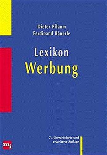Lexikon der Werbung.: Pflaum, Dieter; Bäuerle,
