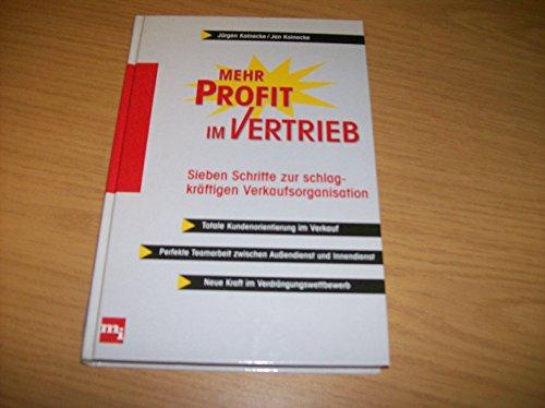 9783478233507: Mehr Profit im Vertrieb. Sieben Schritte zur schlagkr�ftigen Verkaufsorganisation.
