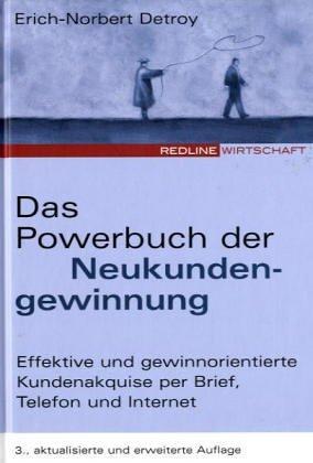 9783478245418: Das Powerbuch der Neukundengewinnung. Die besten Techniken, Konzepte und Strategien.