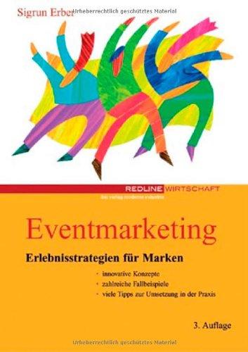 Eventmarketing. Erlebnisstrategien für Marken.: Erber, Sigrun