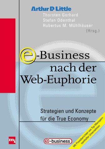 9783478249607: E- Business nach der Web- Euphorie. Strategien und Konzepte für die Real Economy.