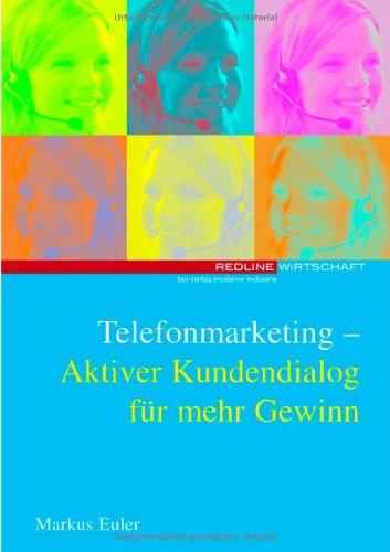 9783478252706: Telefonmarketing. Aktiver Kundendialog für mehr Gewinn