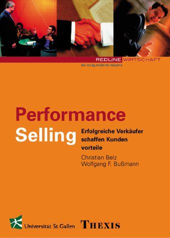 9783478253000: Performance Selling. Erfolgreiche Verkäufer schaffen Kundenvorteile.