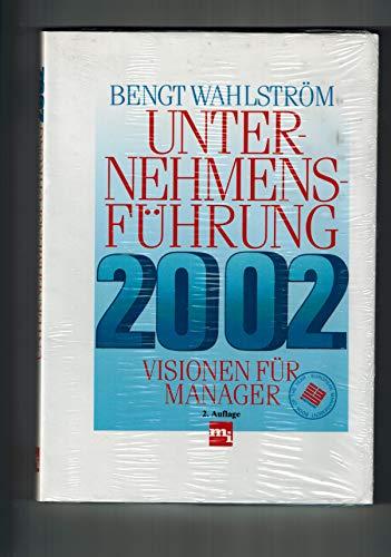 Unternehmensführung 2002. Visionen für Manager - WAHLSTRÖM, BENGT.