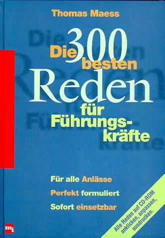 Die dreihundert (300) besten Reden für Führungskräfte.: Thomas Maess Wirtschaftspublizist
