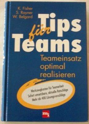 9783478353007: Tips f�r Teams. Teameinsatz optimal realisieren