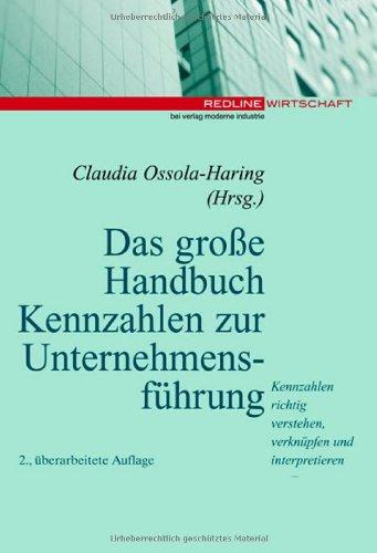 Das große Handbuch Kennzahlen zur Unternehmensführung Kennzahlen: Ossola-Haring, Claudia (Hg.)