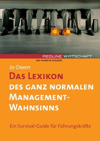 Das Lexikon des ganz normalen Management-Wahnsinns (9783478372909) by Jo Owen