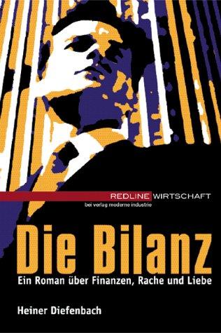 9783478377904: Die Bilanz. Ein Roman über Finanzen, Rache und Liebe.