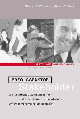 Erfolgsfaktor Stakeholder. (3478378109) by Steven F. Walker; Jeffrey W. Marr