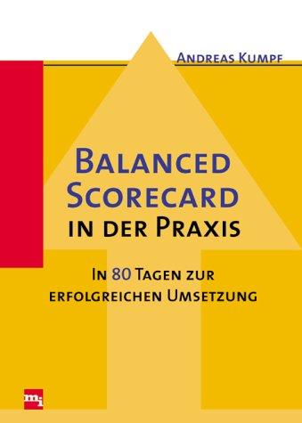9783478389709: Balanced Scorecard in der Praxis. In 80 Tagen zur erfolgreichen Umsetzung.