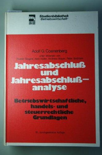 Jahresabschluß und Jahresabschlußanalyse. Betriebswirtschaftliche, handels- und steuerrechtliche: Coenenberg, Adolf G.