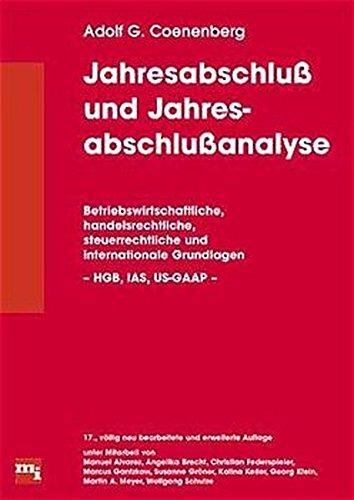Jahresabschluß und Jahresabschlußanalyse. Betriebswirtschaftliche, handelsrechtliche, steuerrechtliche und: Coenenberg, Adolf G.