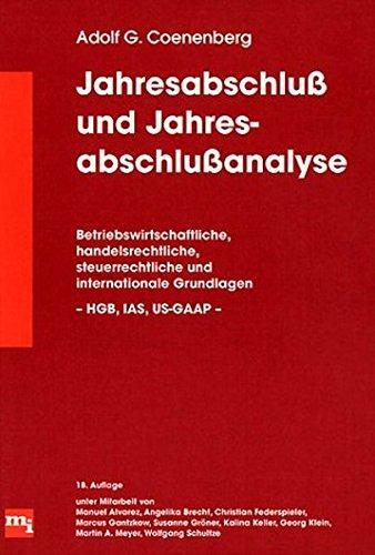 Jahresabschluss und Jahresabschlussanalyse. Betriebswirtschaftliche, handelsrechtliche, steuerrechtliche und: Coenenberg, Adolf G.