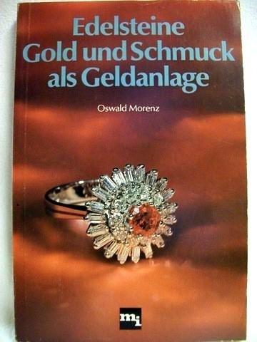 9783478516402: Edelsteine, Gold und Schmuck als Geldanlage (German Edition)
