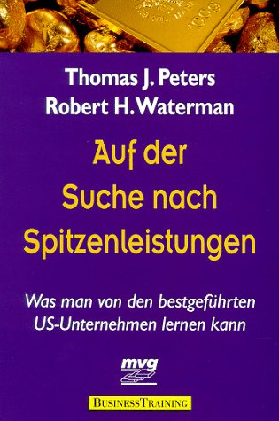 Auf der Suche nach Spitzenleistungen. Was man von den bestgeführten US-Unternehmen lernen kann. (3478811015) by Peters, Thomas J.; Waterman, Robert H.