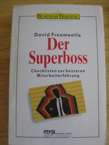 Der Superboss: Checklisten Zur Besseren Mitarbeiterführung (3478811082) by David Freemantle