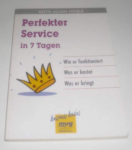 Perfekter Service in 7 Tagen / Keith: Noble, Keith Allan
