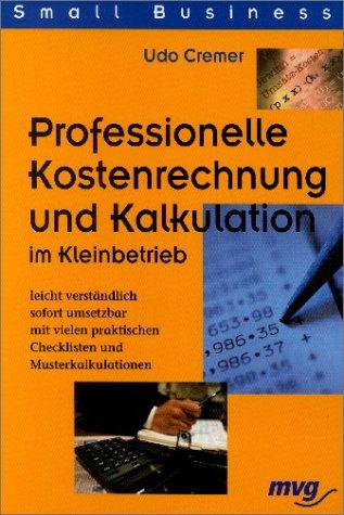 9783478851503: Professionelle Kostenrechnung und Kalkulation im Kleinbetrieb