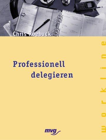 9783478860123: Professionell delegieren.
