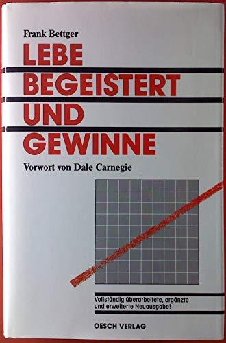 9783478895323: Lebe begeistert und Gewinne Vorwort von Dale Carnegie