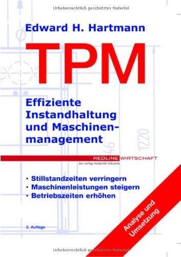 9783478913751: TPM ( Total Productive Maintenance). Effiziente Instandhaltung und Maschinenmanagement.