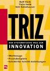 9783478919807: TRIZ. Der systematische Weg zur Innovation. Werkzeuge, Praxisbeispiele, Schritt-für- Schritt- Anleitungen.