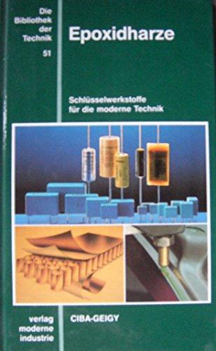 9783478930604: Epoxidharze. Schlüsselwerkstoffe für die moderne Technik