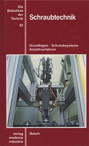 9783478930734: Schraubtechnik. Grundlagen, Schraubsysteme, Anziehverfahren.