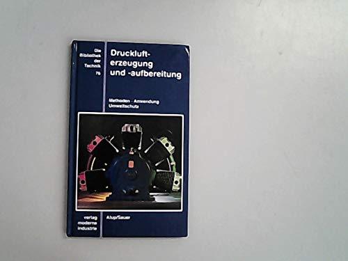 9783478930871: Die Bibliothek der Technik, Bd.76, Drucklufterzeugung und Druckluftaufbereitung
