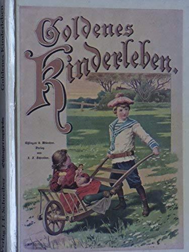 Goldenes Kinderleben. Ein Bilderbuch mit 22 feinen