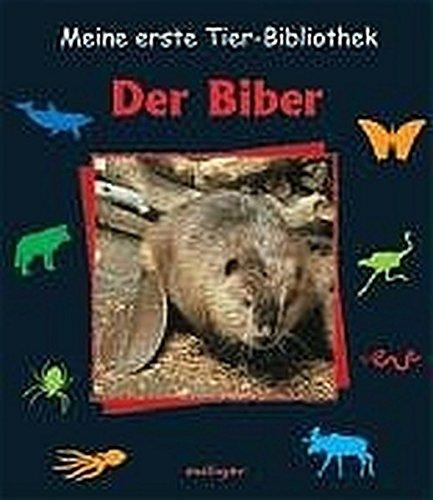 9783480220366: Meine erste Tierbibliothek. Der Biber.