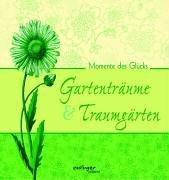 9783480221035: Gartentraeume & Traumgaerten Gesamttitel: Momente des Gluecks